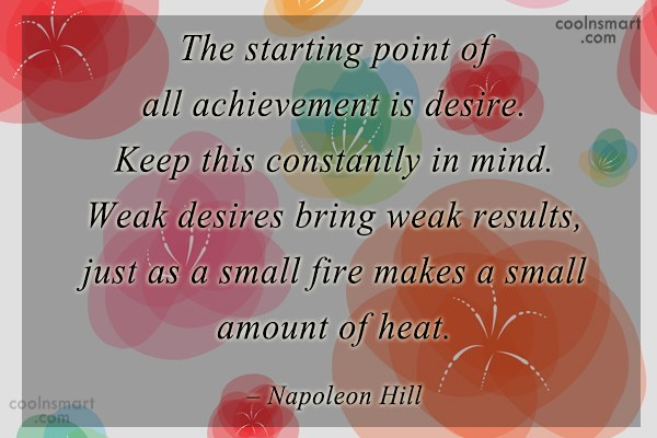 Desire Quote: The starting point of all achievement is...