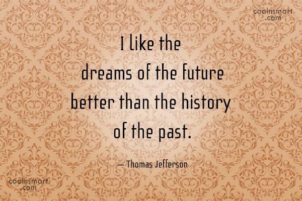 Future Quote: I like the dreams of the future...