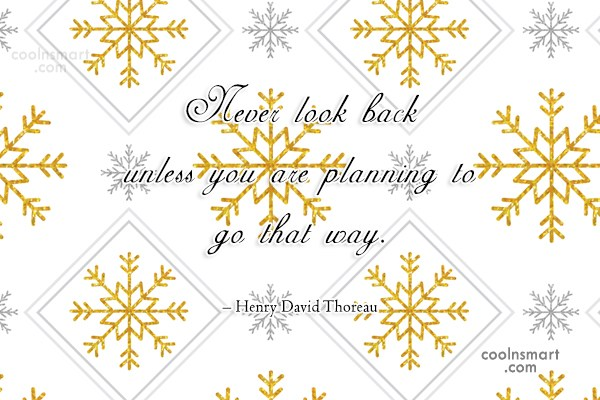 Past Quote: Never look back unless you are planning...