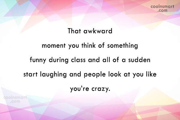 Funny Awkward Moments Quote: That awkward moment you think of something...