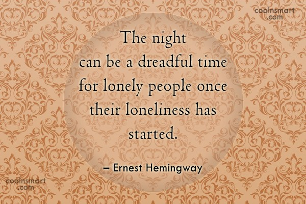 Quote: The night can be a dreadful time...