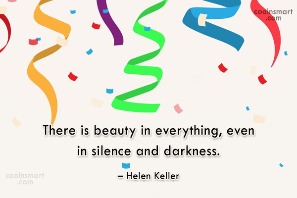 Quote: There is beauty in everything, even in...