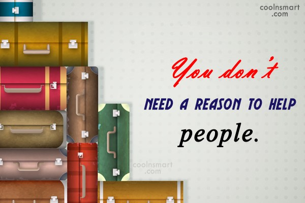 Help Quote: You don't need a reason to help...
