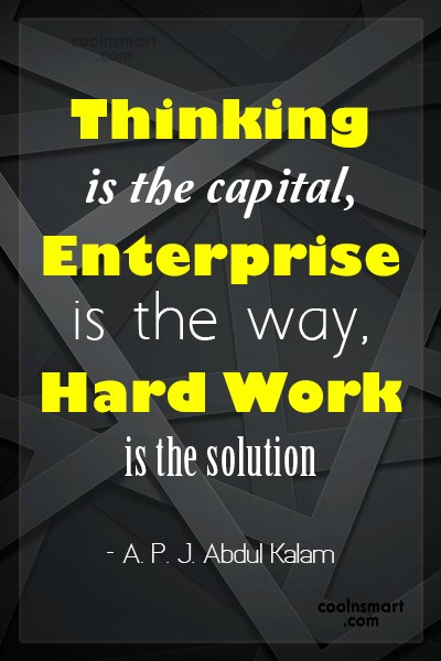 Hard Work Quote: Thinking is the capital, Enterprise is the...