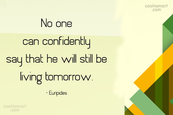 Death Quote: No one can confidently say that he...