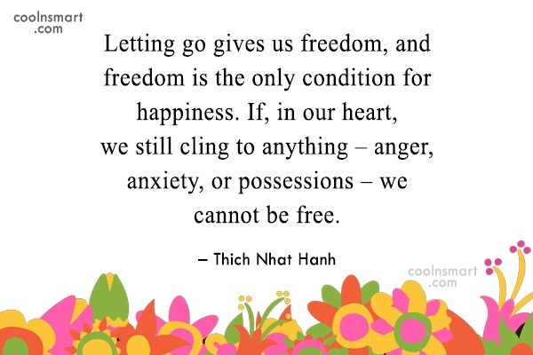 Letting Go Quote: Letting go gives us freedom, and freedom...