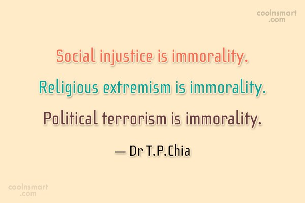 Morality Quote: Social injustice is immorality. Religious extremism is...