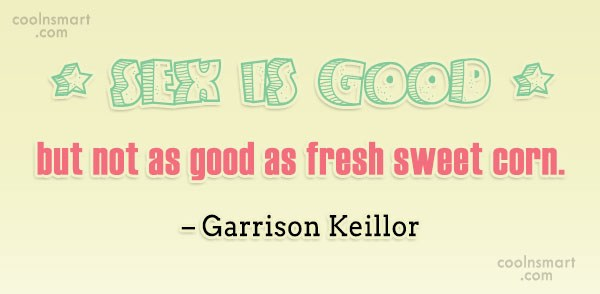Food Quote: Sex is good, but not as good...