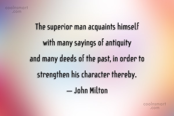 Quote: The superior man acquaints himself with many...
