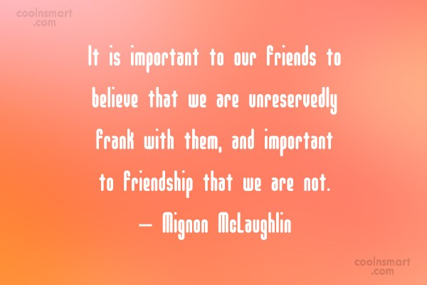 Quote: It is important to our friends to...