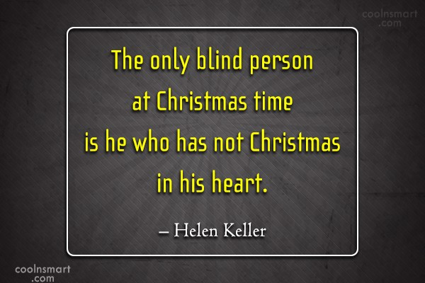 Christmas Quote: The only blind person at Christmas time...