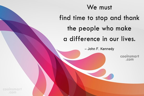 Quote: We must find time to stop and...