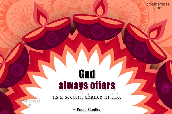 Opportunity Quote: God always offers us a second chance...