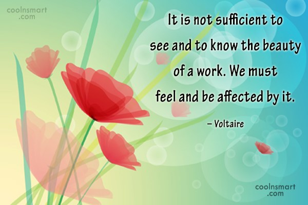 Beauty Quote: It is not sufficient to see and...