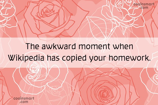Internet Quote: The awkward moment when Wikipedia has copied...