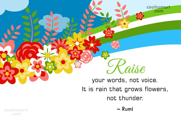 Rain Quote: Raise your words, not voice. It is...
