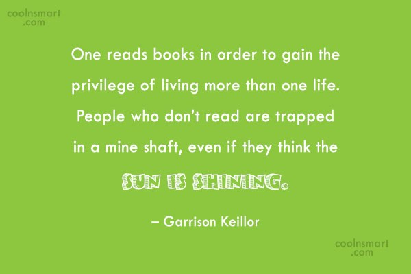 Quote: One reads books in order to gain...