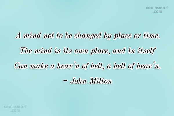 Change Quote: A mind not to be changed by...
