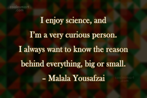Quote: I enjoy science, and I'm a very...
