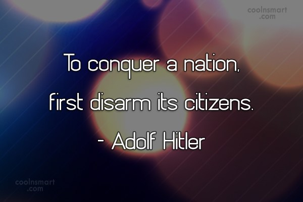 Quote: To conquer a nation, first disarm its...