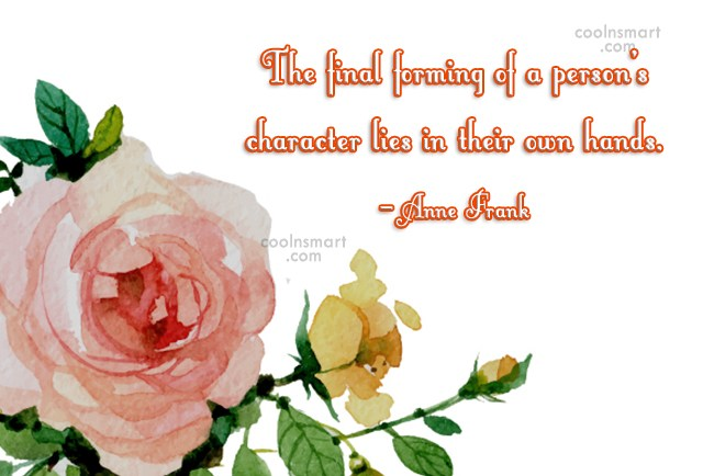 Character Quote: The final forming of a person's character...
