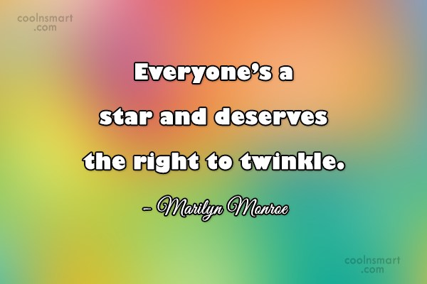 Equality Quote: Everyone's a star and deserves the right...