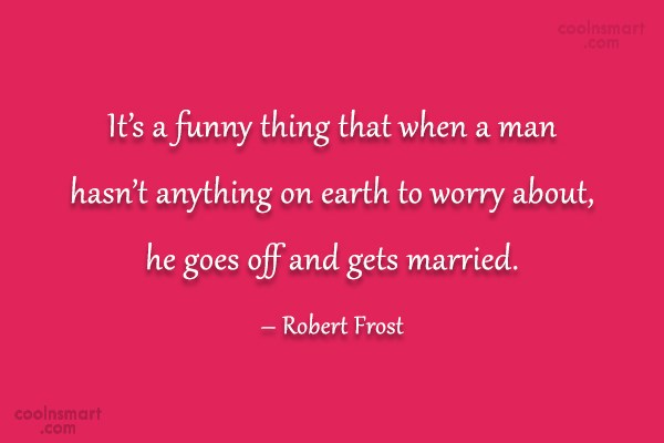 Funny Marriage Quotes Quote: It's a funny thing that when a...