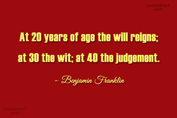 Birthday Quote: At 20 years of age the will...