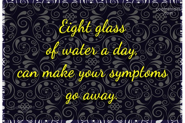 Health Quote: Eight glass of water a day, can...