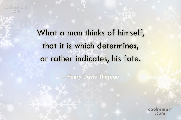 Quote: What a man thinks of himself, that...