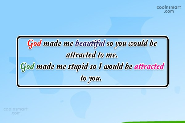 Wedding Quote: God made me beautiful so you would...