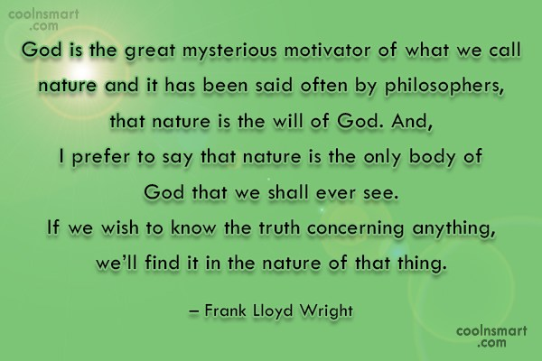 Nature Quote: God is the great mysterious motivator of...