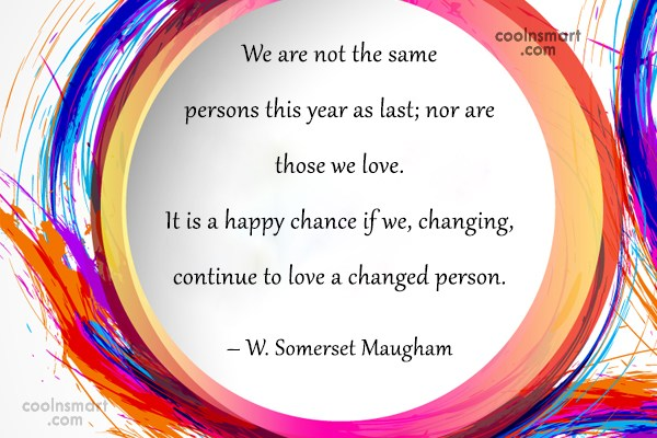 Change Quote: We are not the same persons this...