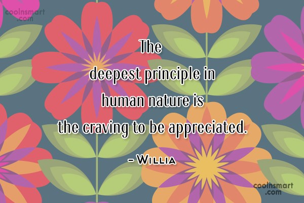 Psychology Quote: The deepest principle in human nature is...