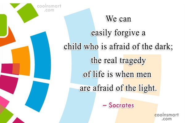 Quote: We can easily forgive a child who...