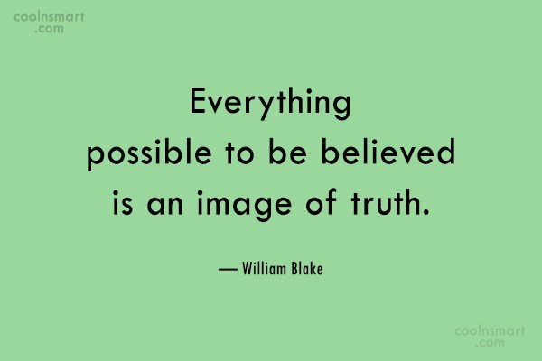Truth Quote: Everything possible to be believed is an...