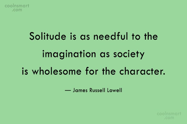 Imagination Quote: Solitude is as needful to the imagination...