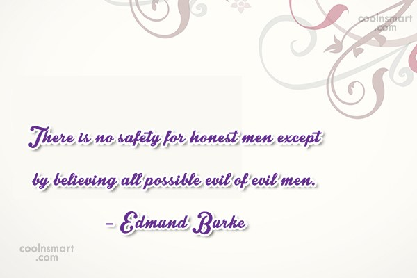 Quote: There is no safety for honest men...