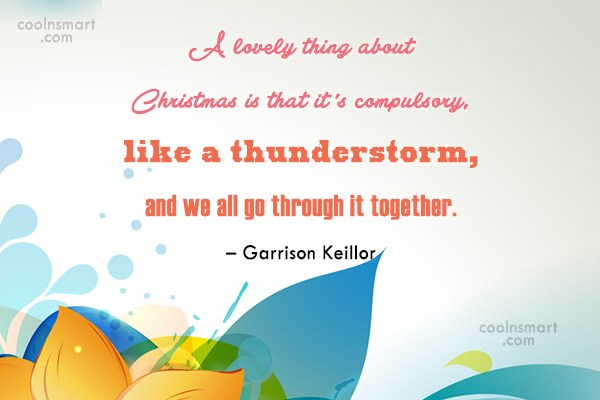 Quote: A lovely thing about Christmas is that...