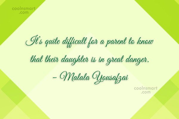 Daughter Quote: It's quite difficult for a parent to...