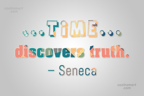 Quote: Time discovers truth. – Seneca