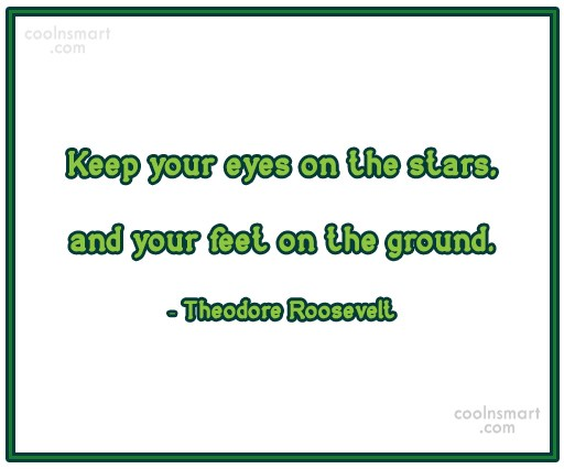 Stars Quote: Keep your eyes on the stars, and...