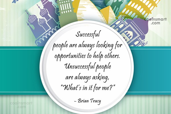 Help Quote: Successful people are always looking for opportunities...