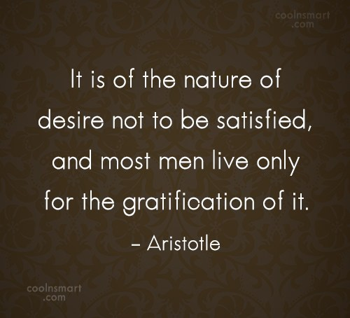 Desire Quote: It is of the nature of desire...