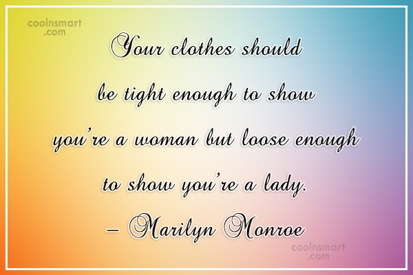 Quote: Your clothes should be tight enough to...