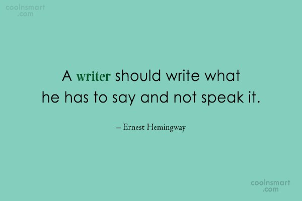 Writing Quote: A writer should write what he has...