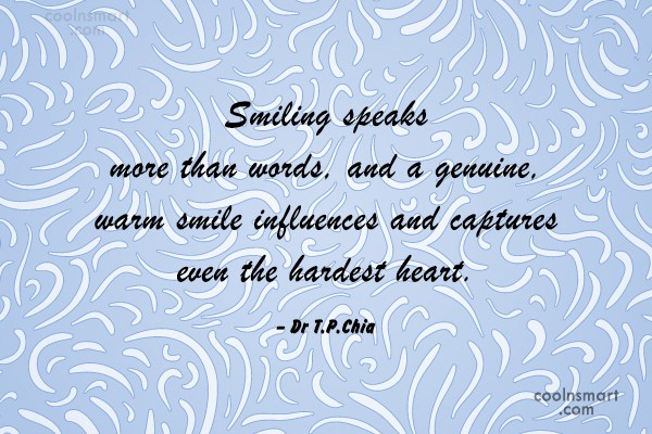 Smile Quote: Smiling speaks more than words, and a...