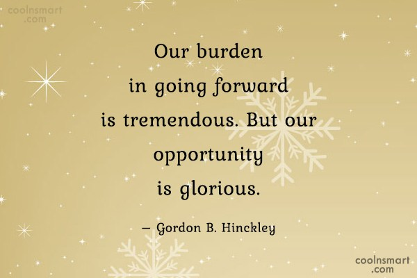 Quote: Our burden in going forward is tremendous....
