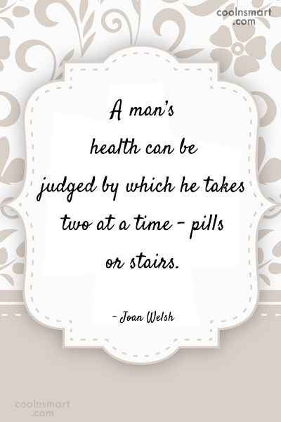 Health Quote: A man's health can be judged by...