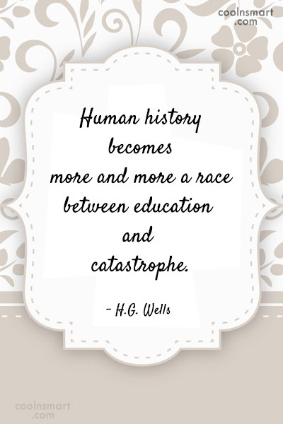 Quote: Human history becomes more and more a...
